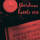 Christmas Carols 2016 by Various Artists