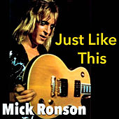 Just Like This von Mick Ronson