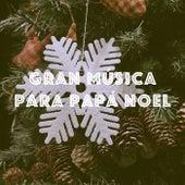 Gran Música para Papá Noel by Various Artists