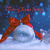 Merry Xmas Songs by Various Artists
