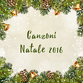Canzoni Natale 2016 by Various Artists