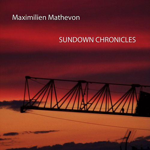 Sundown Chronicles by Maximilien Mathevon