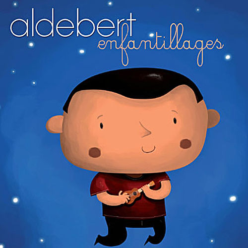 Enfantillages de Aldebert