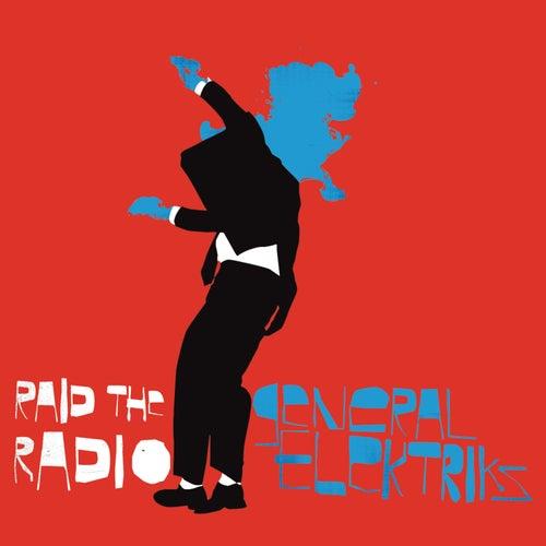 Raid the Radio (Remixes) - Single by General Elektriks