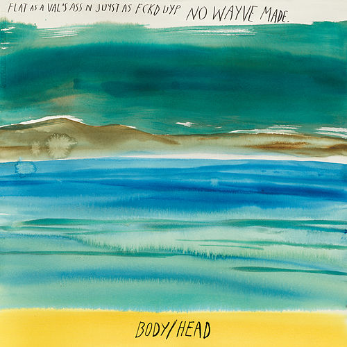 No Waves by Body/Head