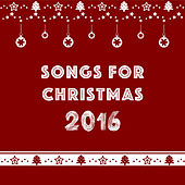 Songs for Christmas 2016 by Various Artists