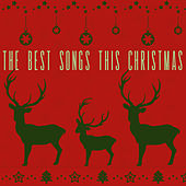 The Best Songs this Christmas by Various Artists