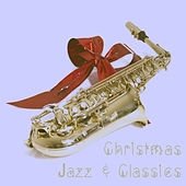 Christmas Jazz & Classics by Various Artists
