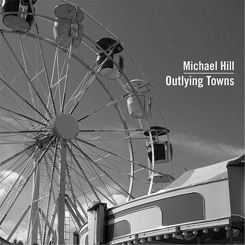 Outlying Towns by Michael Hill