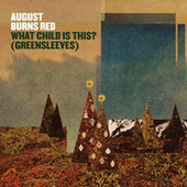What Child Is This? (Greensleeves) von August Burns Red