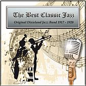 The Best Classic Jazz, Original Dixieland Jazz Band 1917 - 1920 by Original Dixieland Jazz Band