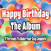 Happy Birthday The Album: 17 Versions To Make Your Day Complete by Various Artists
