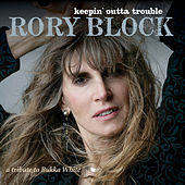 Keepin' Outta Trouble: A Tribute To Bukka White de Rory Block
