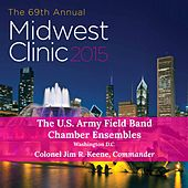 2015 Midwet Clinic: The U.S. Army Field Band Chamber Ensembles (Live) di Various Artists