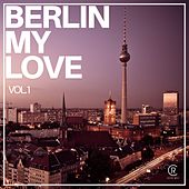 Berlin My Love, Vol. 1 by Various Artists