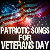 Patriotic Songs for Veterans Day by Various Artists