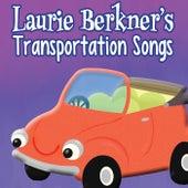 Laurie Berkner's Transportation Songs by The Laurie Berkner Band