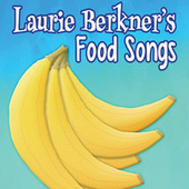 Laurie Berkner's Food Songs by The Laurie Berkner Band