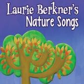 Laurie Berkner's Nature Songs by The Laurie Berkner Band