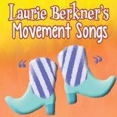 Laurie Berkner's Movement Songs by The Laurie Berkner Band