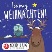 Ich mag Weihnachten! (Menuetto Kids - Klassik für Kinder) von Various Artists