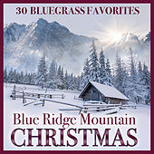 Blue Ridge Mountain Christmas - 30 Bluegrass Favorites de Various Artists