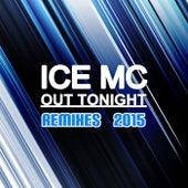 Out Tonight (Remixes 2015) de Ice MC