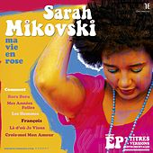 Ma Vie en Rose by Sarah Mikovski