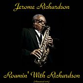 Roamin' with Richardson (Remastered 2016) by Jerome Richardson