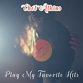 Play My Favorite Hits by Chet Atkins