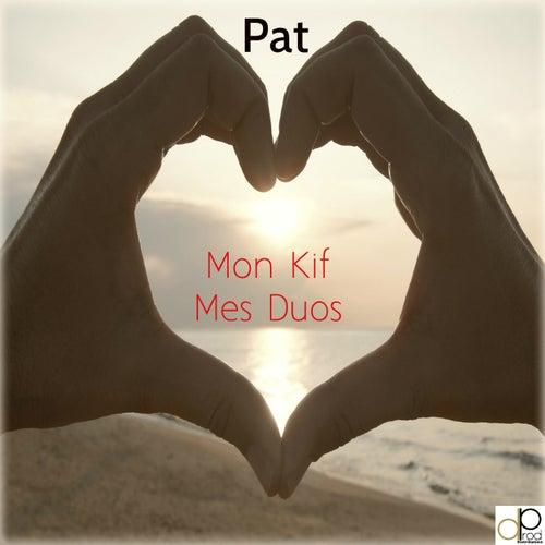 Mon kif mes duos von Pat