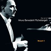 The Art of Arturo Benedetti Michelangeli: Mozart 1 by Arturo Benedetti Michelangeli