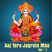 Aaj Tera Jagrata Maa, Vol. 1 by Various Artists