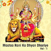 Maataa Rani Ka Dhyan Dhariye, Vol. 1 by Various Artists