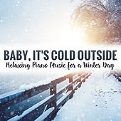 Baby, It's Cold Outside - Relaxing Piano Music for a Winter Day by Chris Ingham