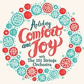 Holiday Comfort and Joy with the 101 Strings Orchestra by 101 Strings Orchestra