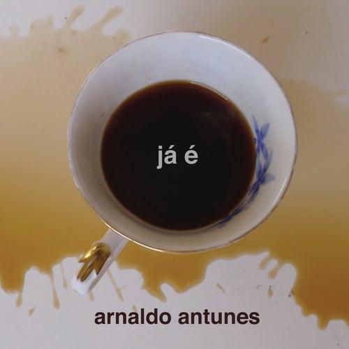 Já É de Arnaldo Antunes