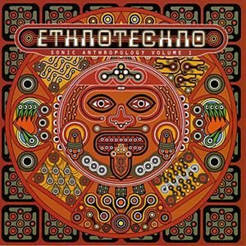 Ethnotechno: Sonic Anthropology, Vol. 1 by Various Artists