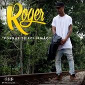 Porque Se Foi Irmão (Remix) de Mc Roger