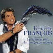 Les femmes sont la lumière du monde (version deluxe) de Frédéric François