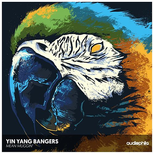 Mean Muggin' by Yin Yang Bangers