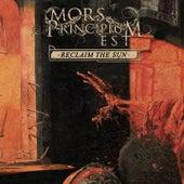 Reclaim the Sun by Mors Principium Est