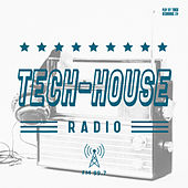 Tech House Radio by Various Artists