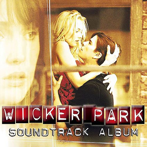 Wicker Park (Soundtrack from the Motion Picture) by Various Artists