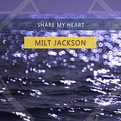Share My Heart by Milt Jackson