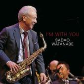 I'm with You by Sadao Watanabe