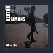 When I Go by Keaton Simons