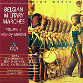 Belgian Military Marches, Vol. 2 - Infantry by Royal Symphonic Band of the Belgian Guides