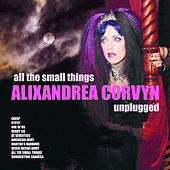 All The Small Things - Alixandrea Corvyn Unplugged de Alixandrea Corvyn