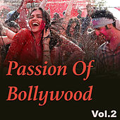 Passion Of Bollywood, Vol. 2 by Various Artists